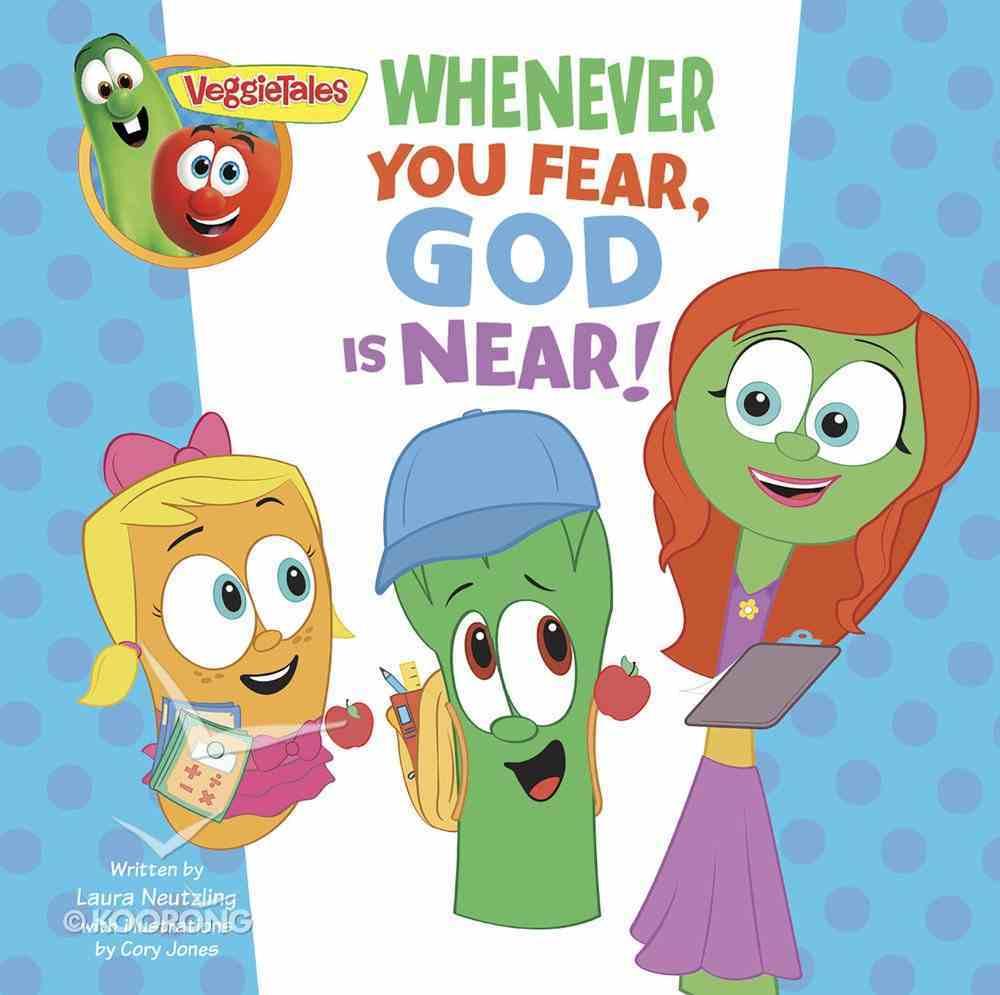 Whenever You Fear, God is Near, a Digital Pop-Up Book (Veggie Tales (Veggietales) Series) eBook