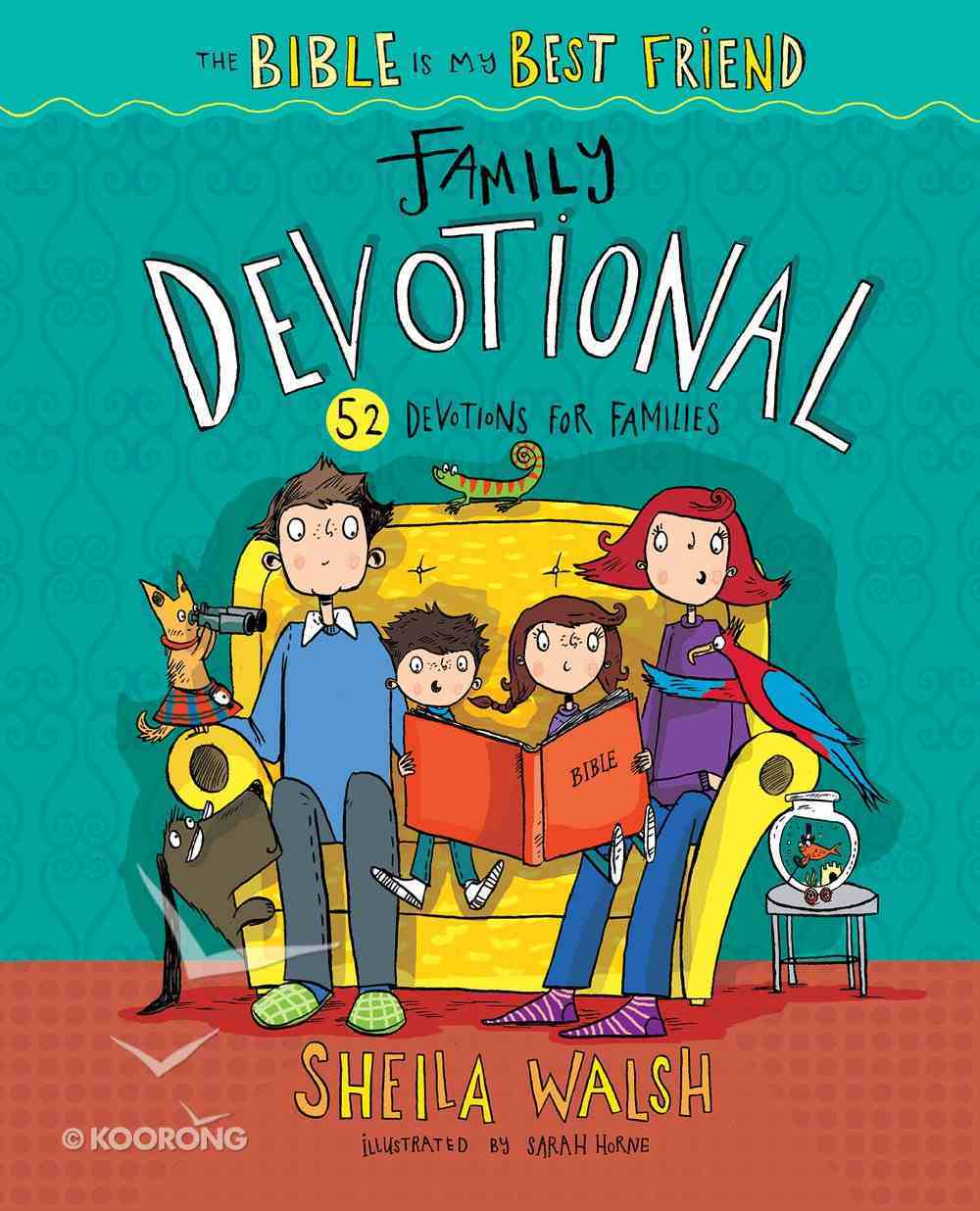 The Bible is My Best Friend--Family Devotional eBook
