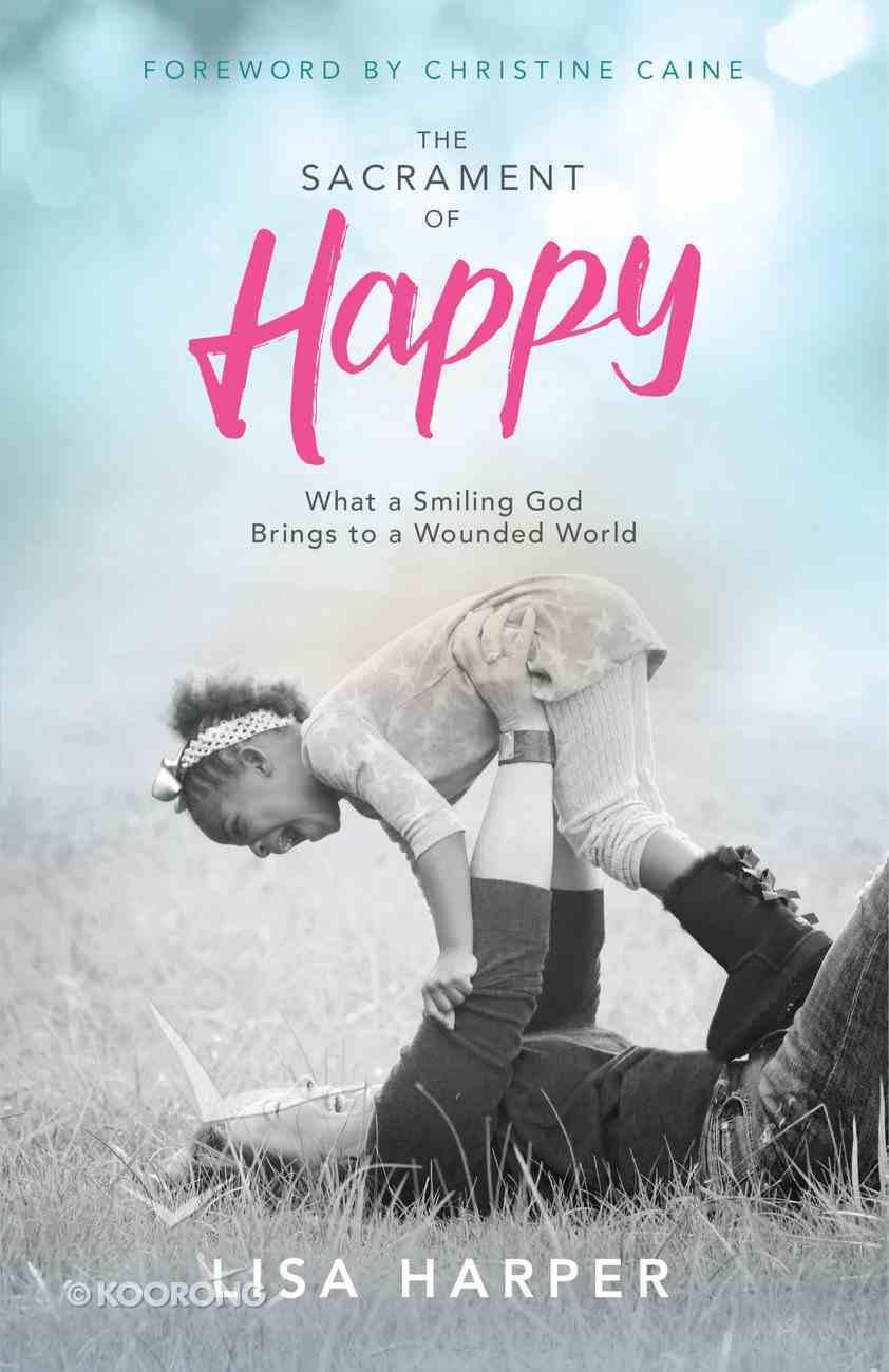 The Sacrament of Happy eBook