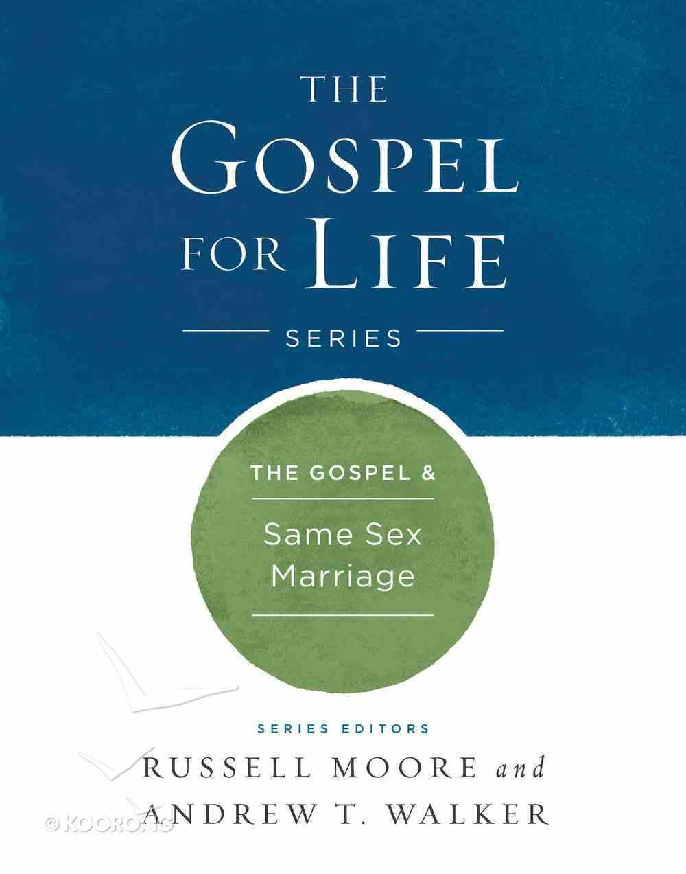 The Gospel & Same-Sex Marriage (Gospel For Life Series) eBook