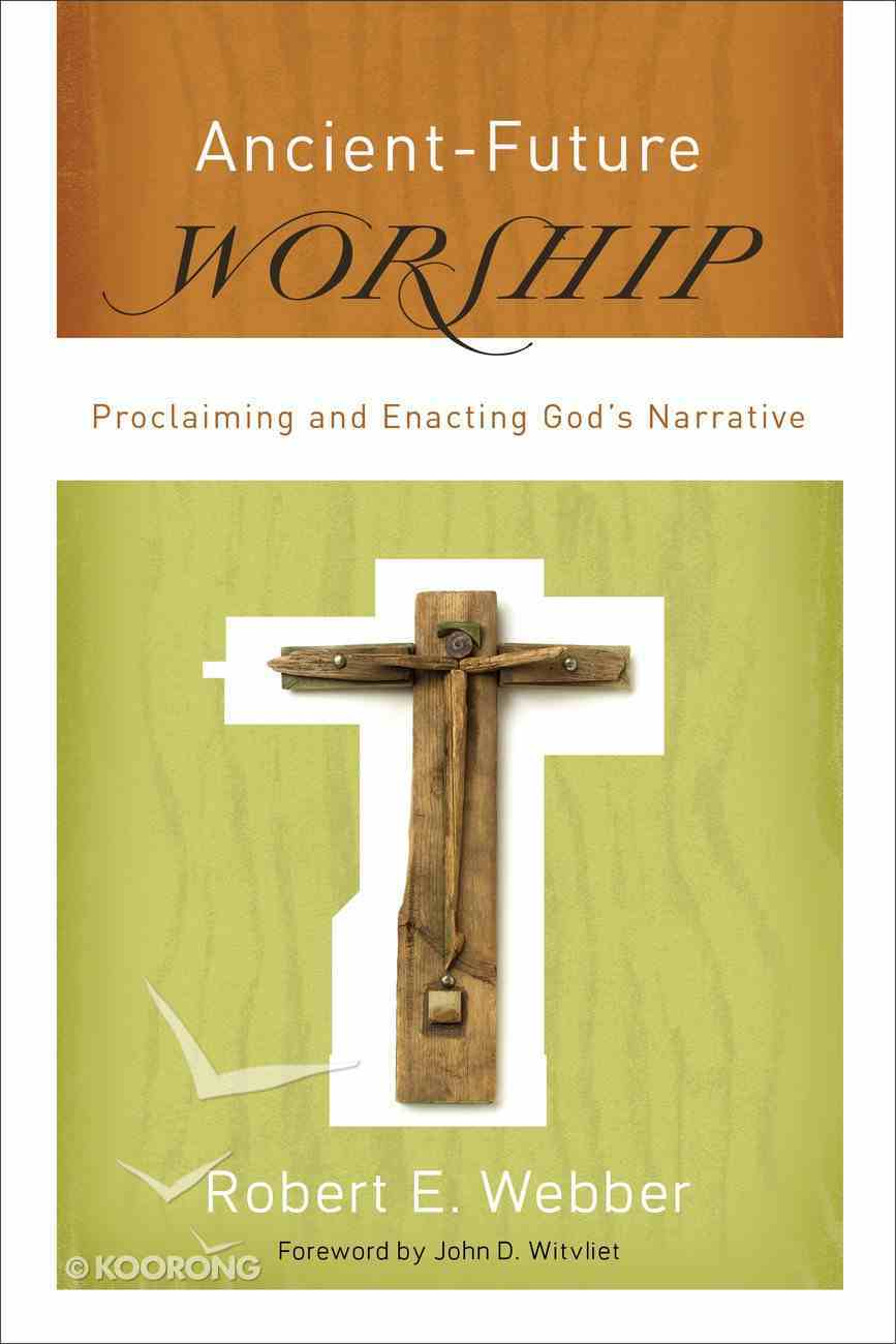 Ancient Future: Worship (Ancient-future Series) eBook