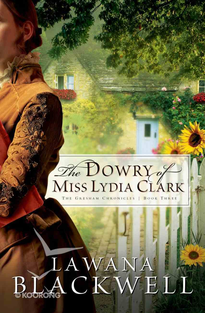 The Dowry of Miss Lydia Clark (#03 in Gresham Chronicles Series) eBook