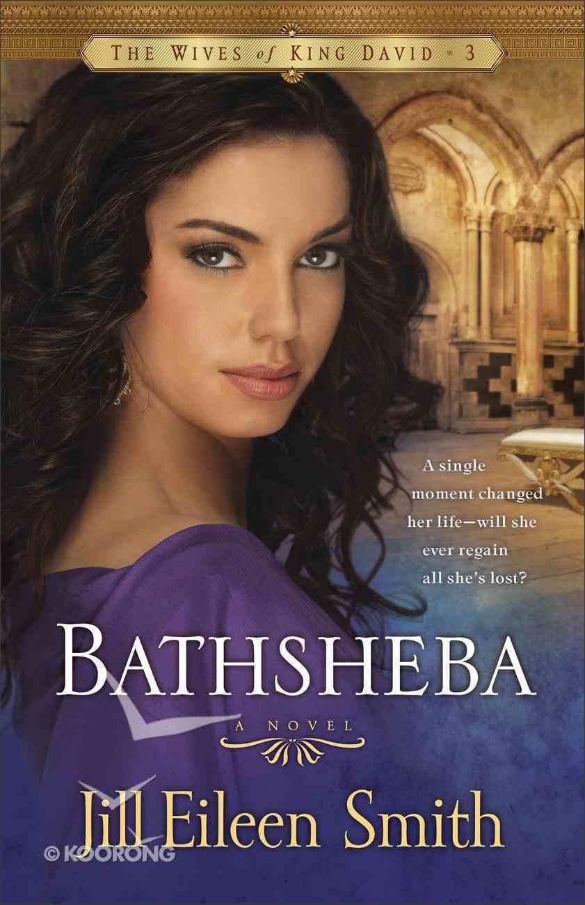 Bathsheba (#03 in Wives Of King David Series) eBook