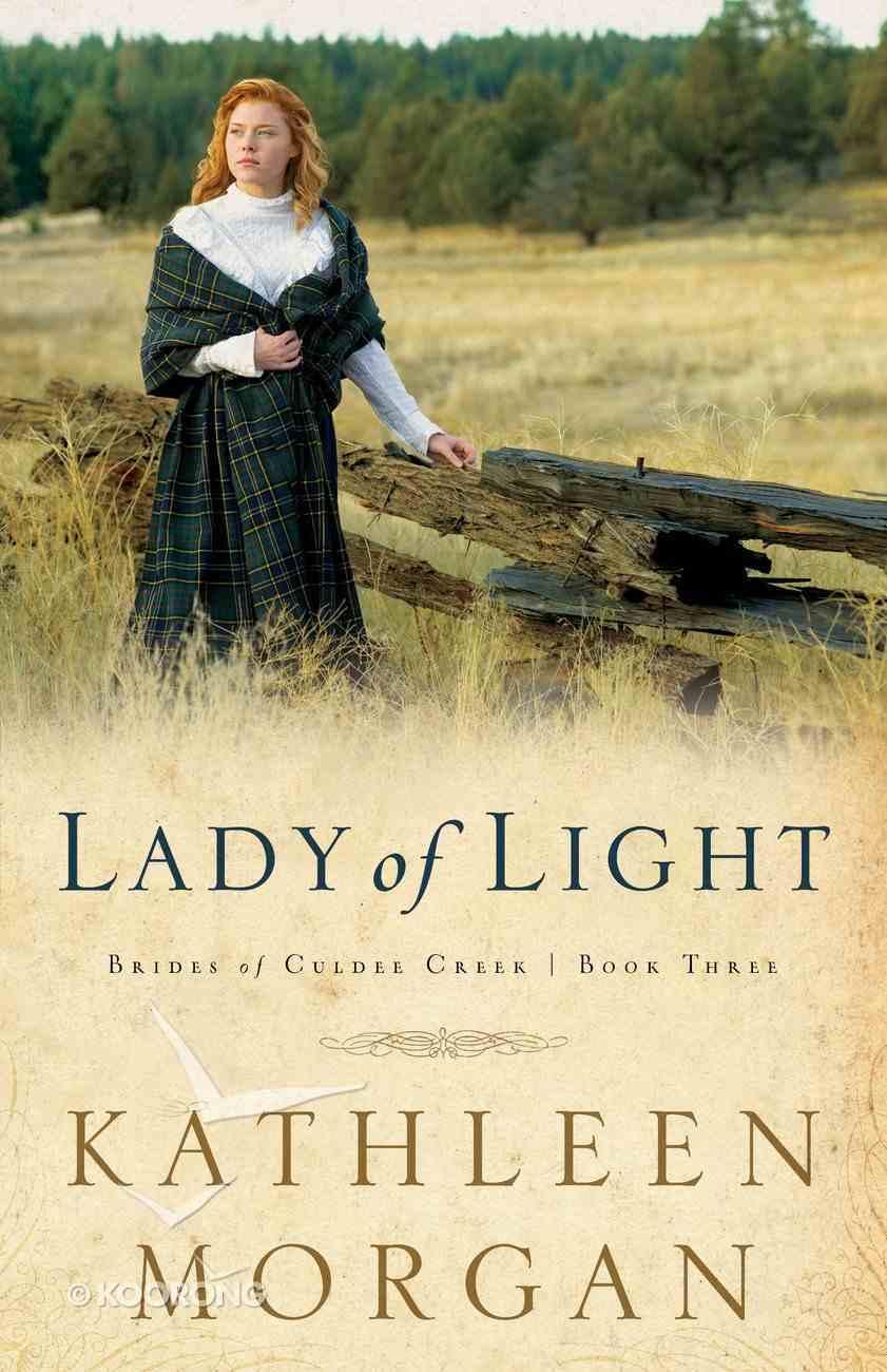 Lady of Light (#03 in Brides Of Culdee Creek Series) eBook