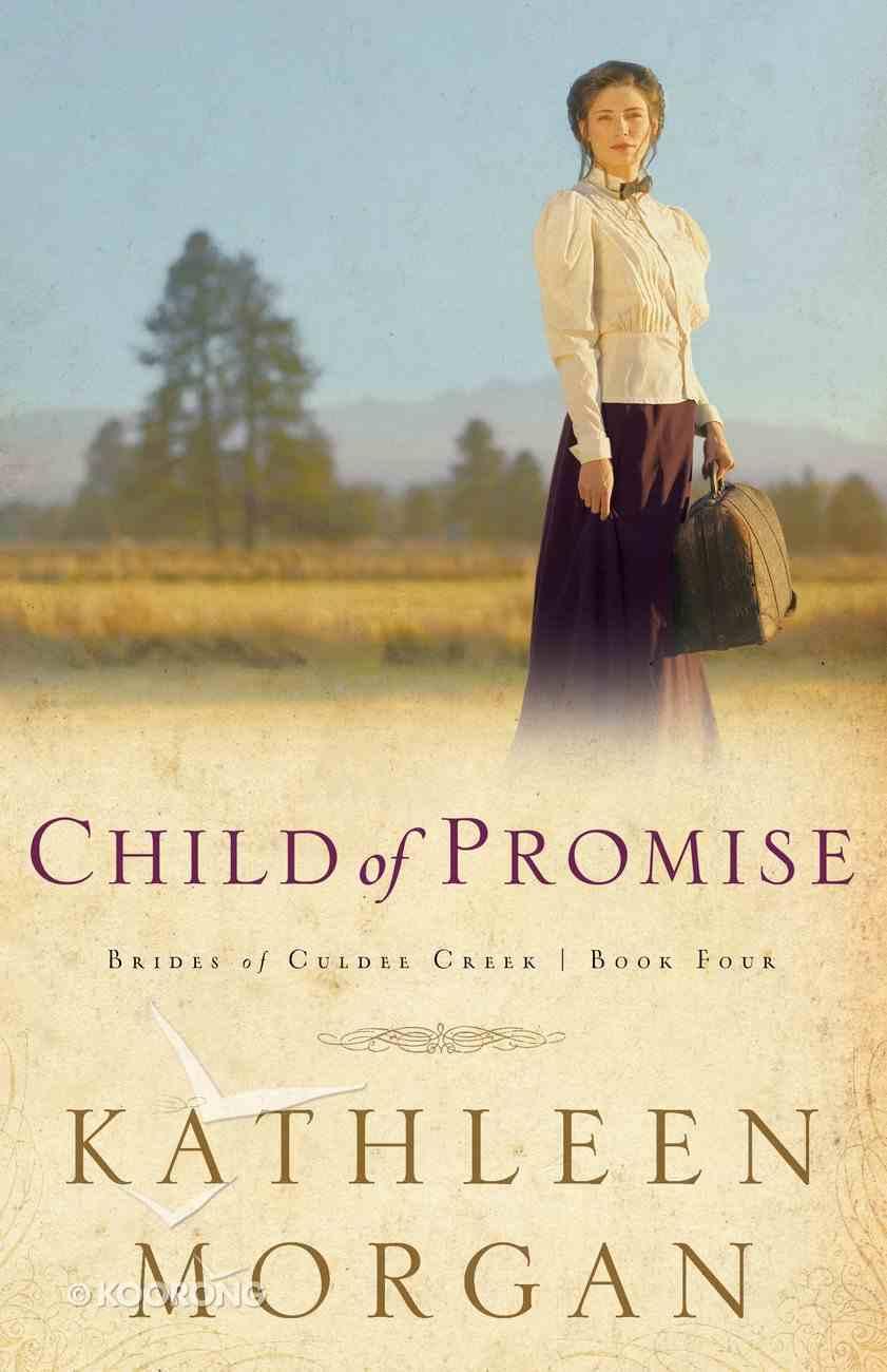 Child of Promise (#04 in Brides Of Culdee Creek Series) eBook