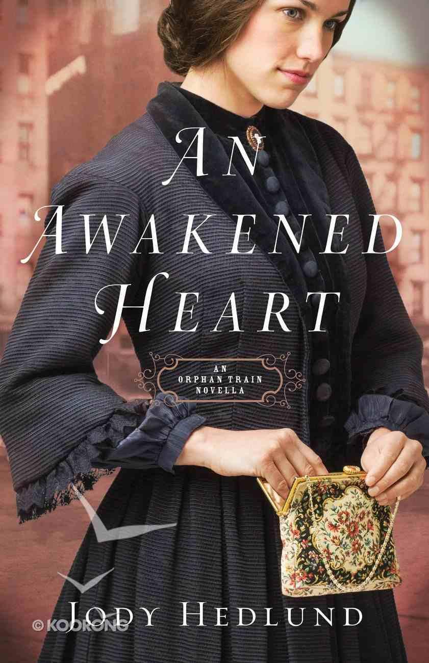 An Awakened Heart (Orphan Train Series) eBook