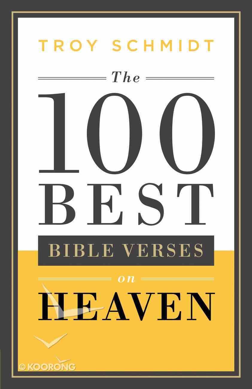 The 100 Best Bible Verses on Heaven eBook