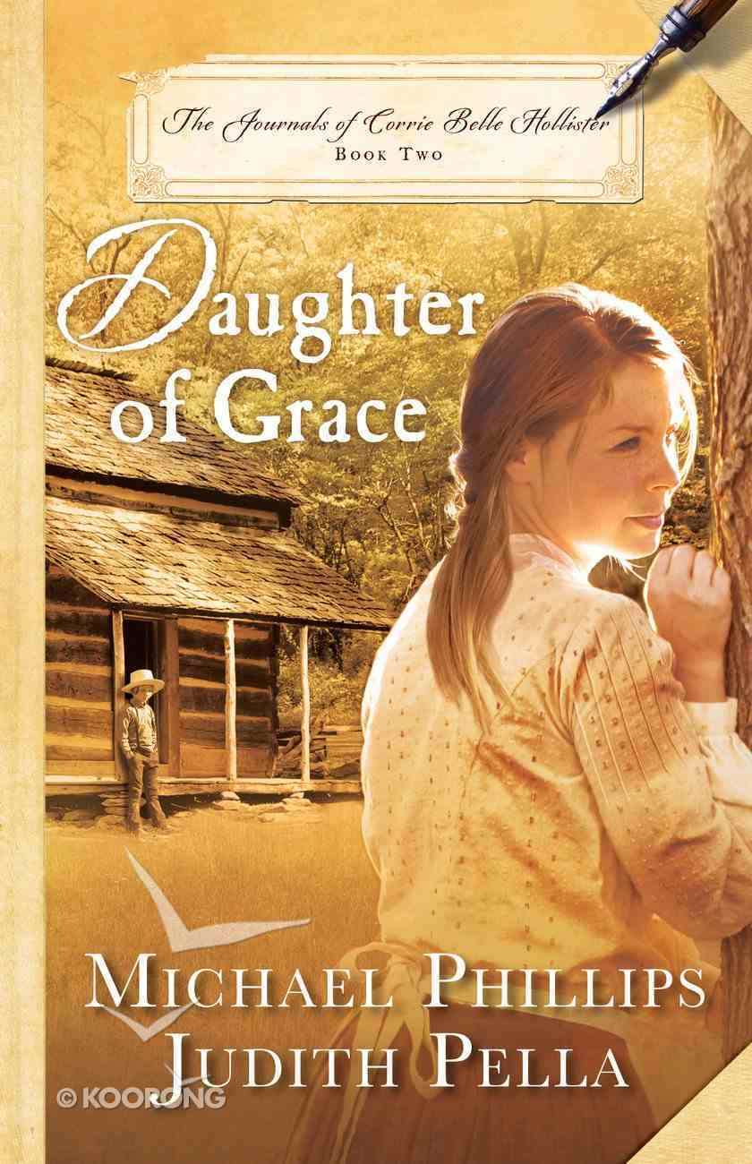 Daughter of Grace (#02 in The Journals Of Corrie Belle Hollister Series) eBook