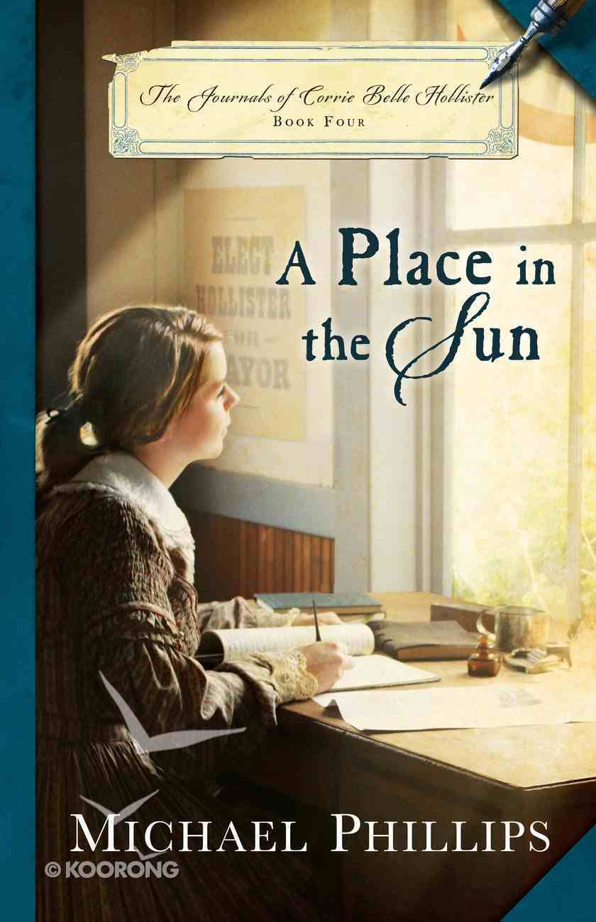 A Place in the Sun (#04 in The Journals Of Corrie Belle Hollister Series) eBook