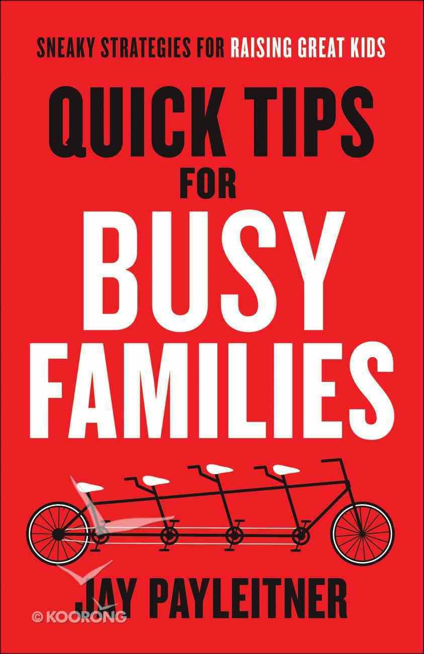 Quick Tips For Busy Families eBook