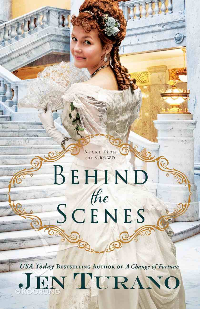 Behind the Scenes (#01 in Apart From The Crowd Series) eBook