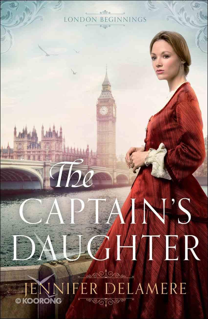 The Captain's Daughter (#01 in London Beginnings Series) eBook