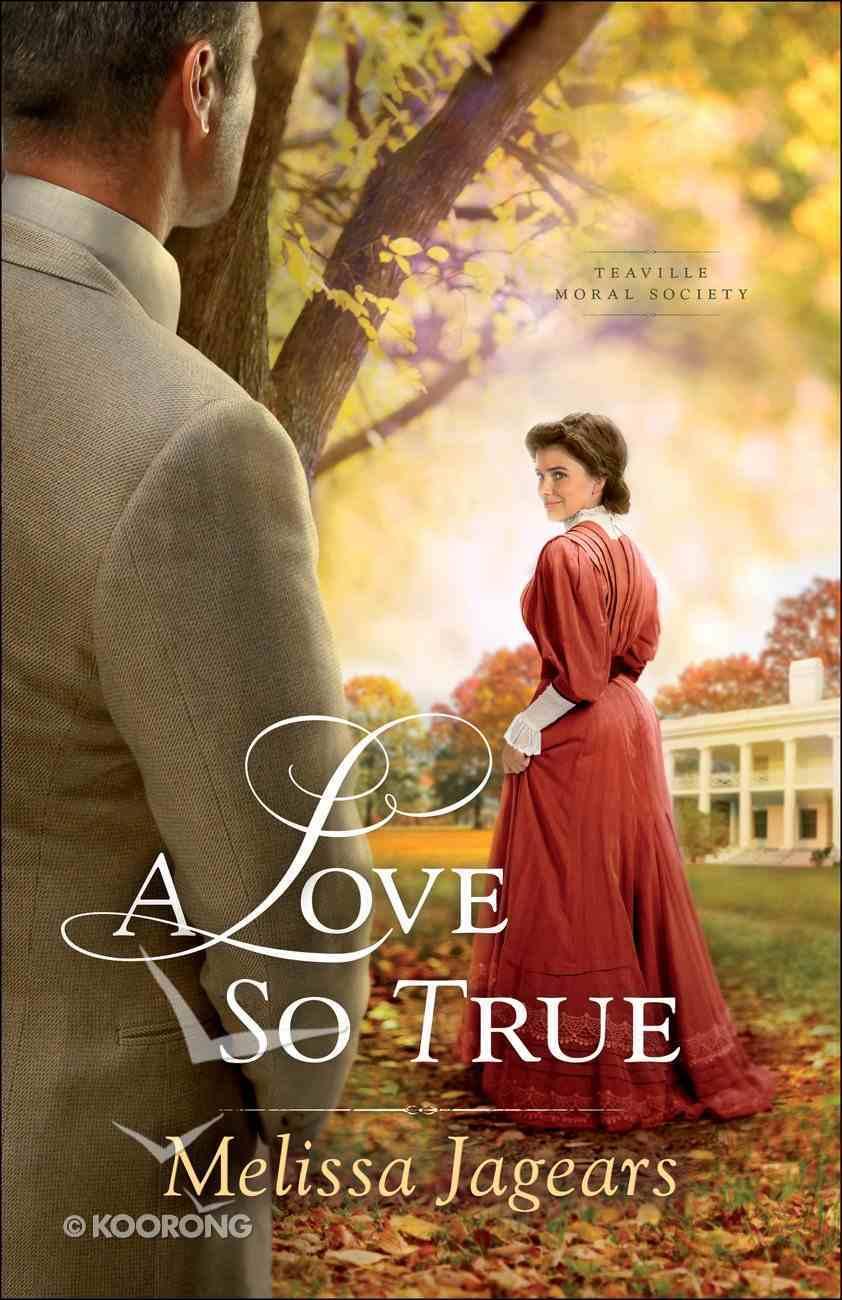 A Love So True (#02 in Teaville Moral Society Series) eBook