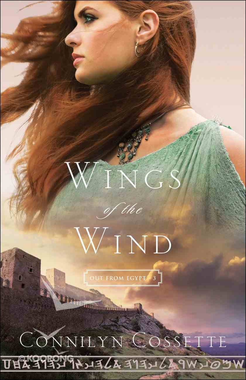 Wings of the Wind (#03 in Out From Egypt Series) eBook