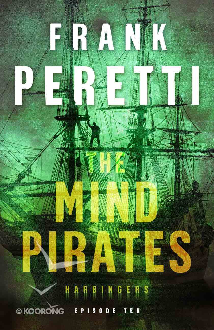 The Mind Pirates (#10 in The Harbingers Cycle Three Fiction Series) eBook