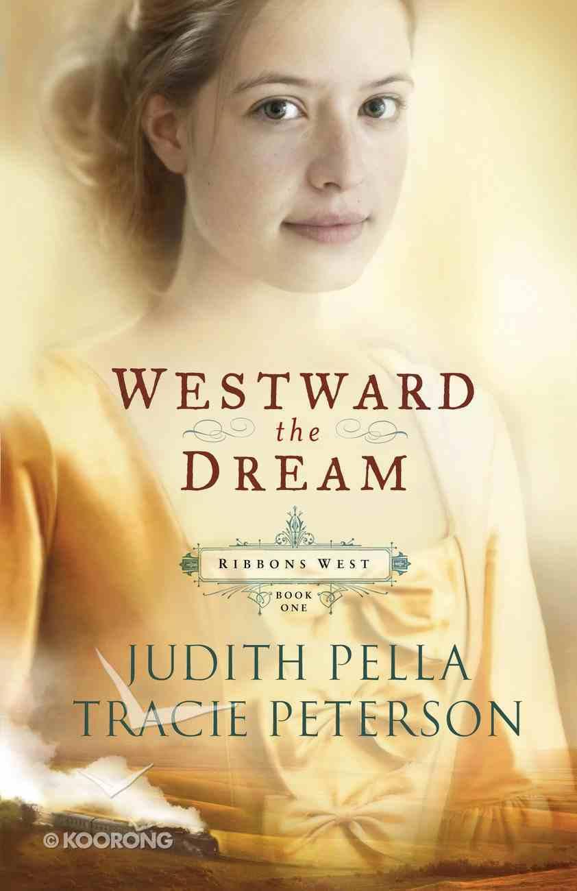 Westward the Dream (#01 in Ribbons West Series) eBook