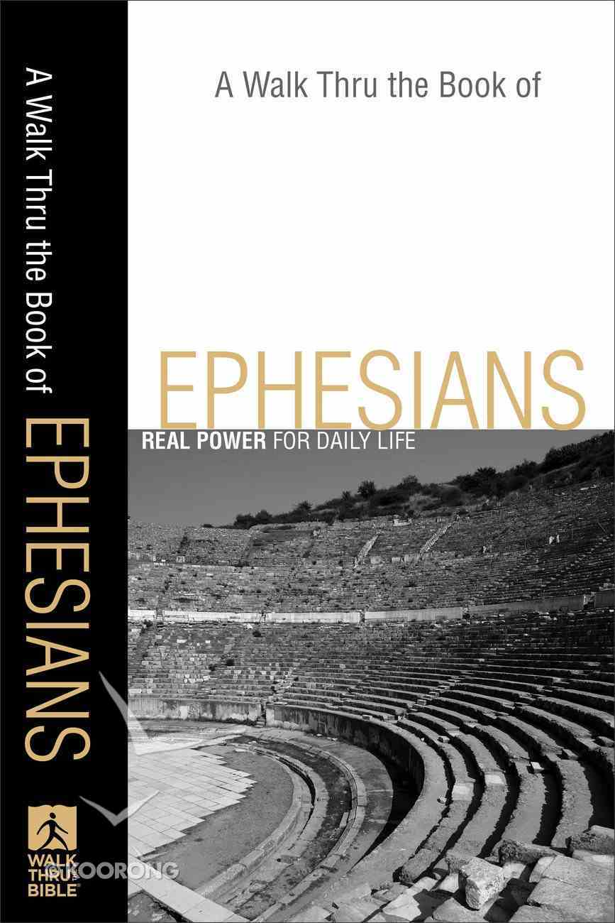 A Walk Thru the Book of Ephesians (Walk Thru The Bible Series) eBook
