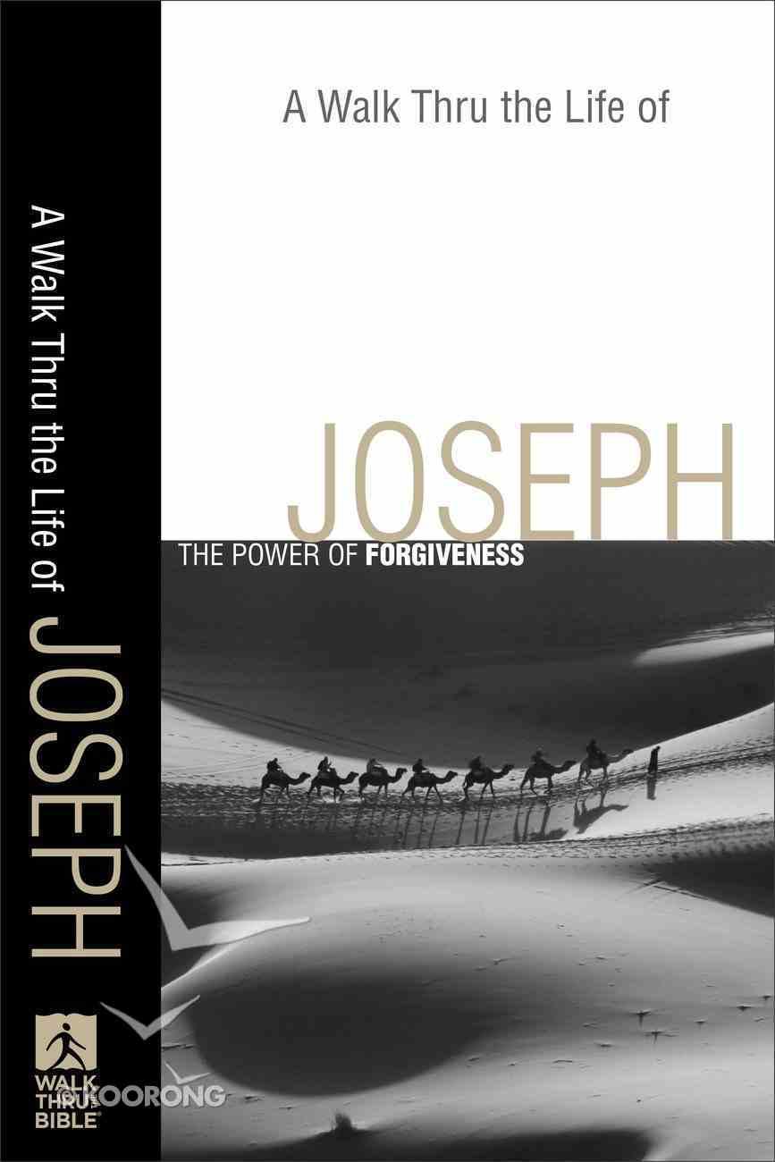 A Walk Thru the Life of Joseph (Walk Thru The Bible Series) eBook