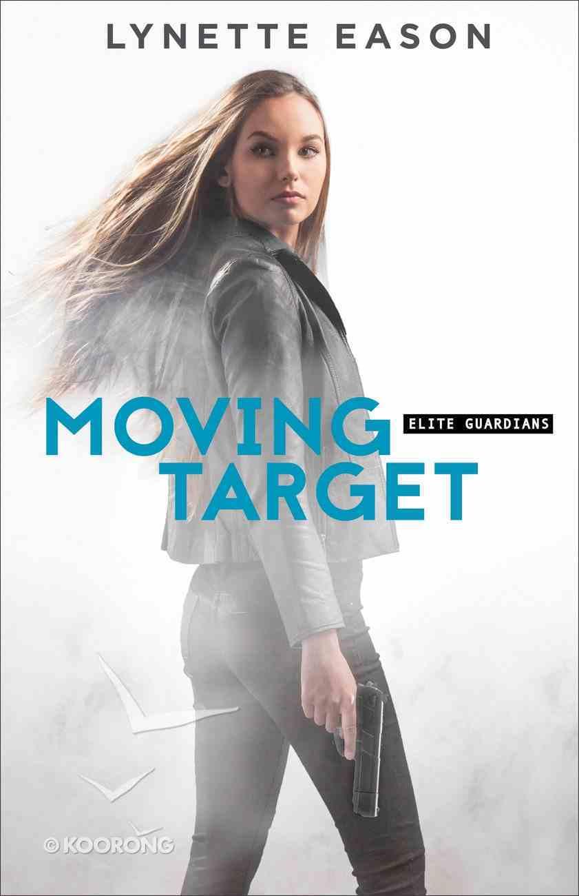 Moving Target (#03 in Elite Guardians Series) eBook