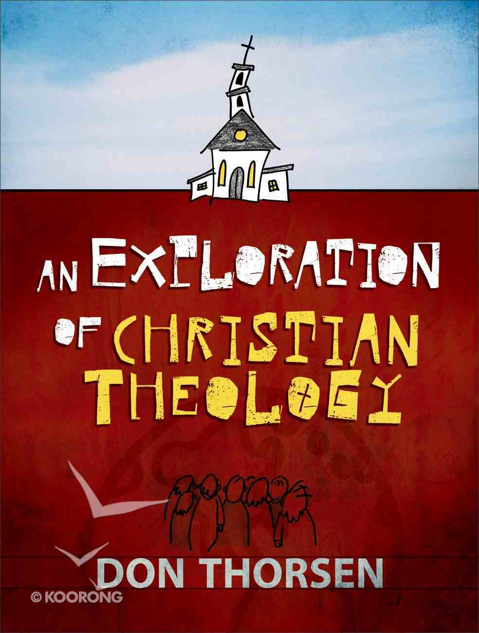 An Exploration of Christian Theology eBook