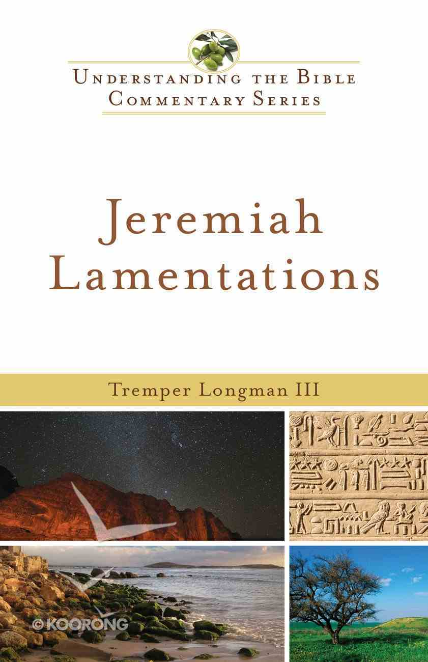 Jeremiah, Lamentations (Understanding The Bible Commentary Series) eBook