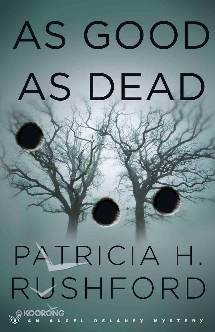 As Good as Dead (#03 in Angel Delaney Mystery Series) eBook