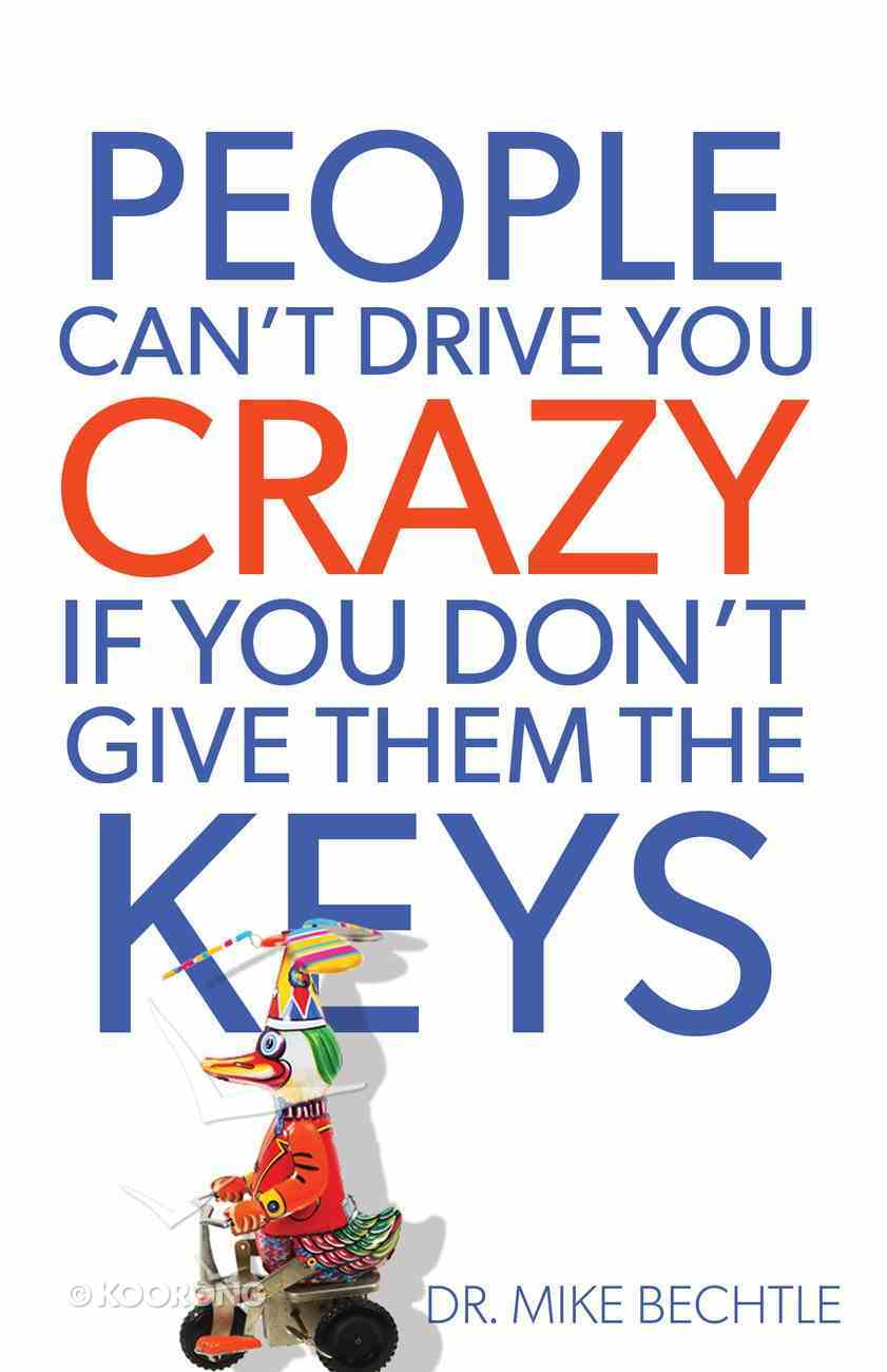 People Can't Drive You Crazy If You Don't Give Them the Keys eBook