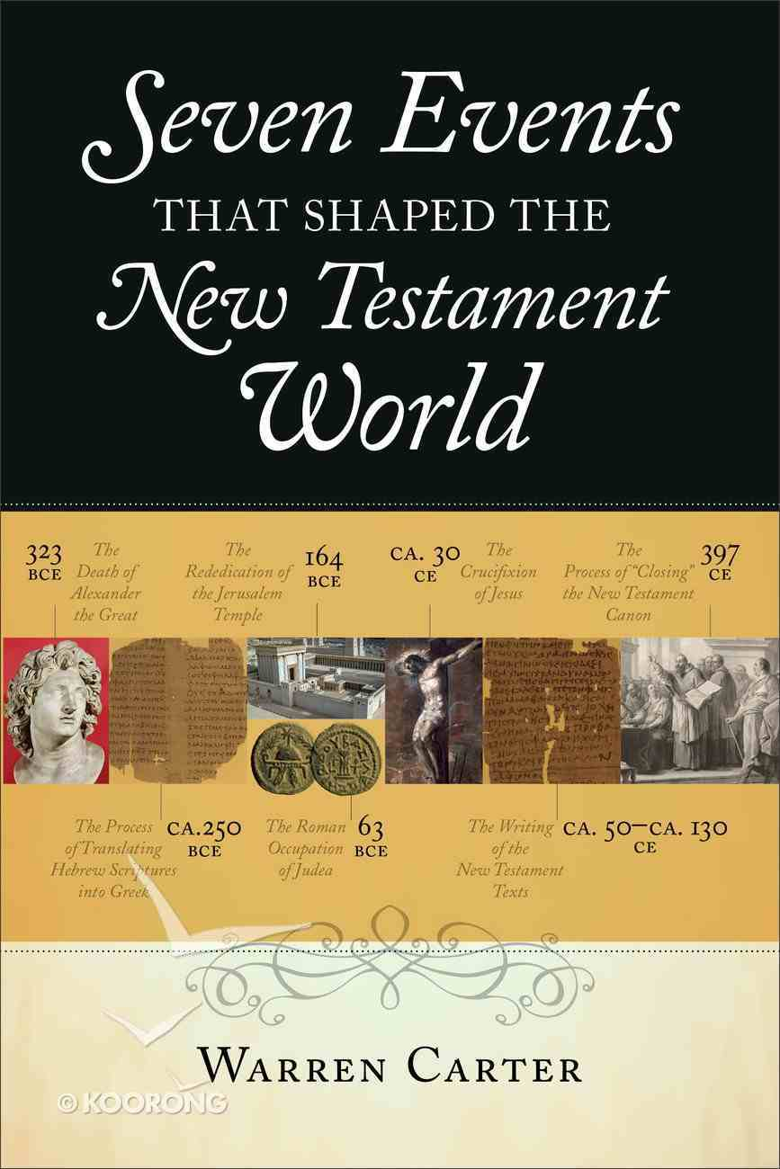 Seven Events That Shaped the New Testament World eBook