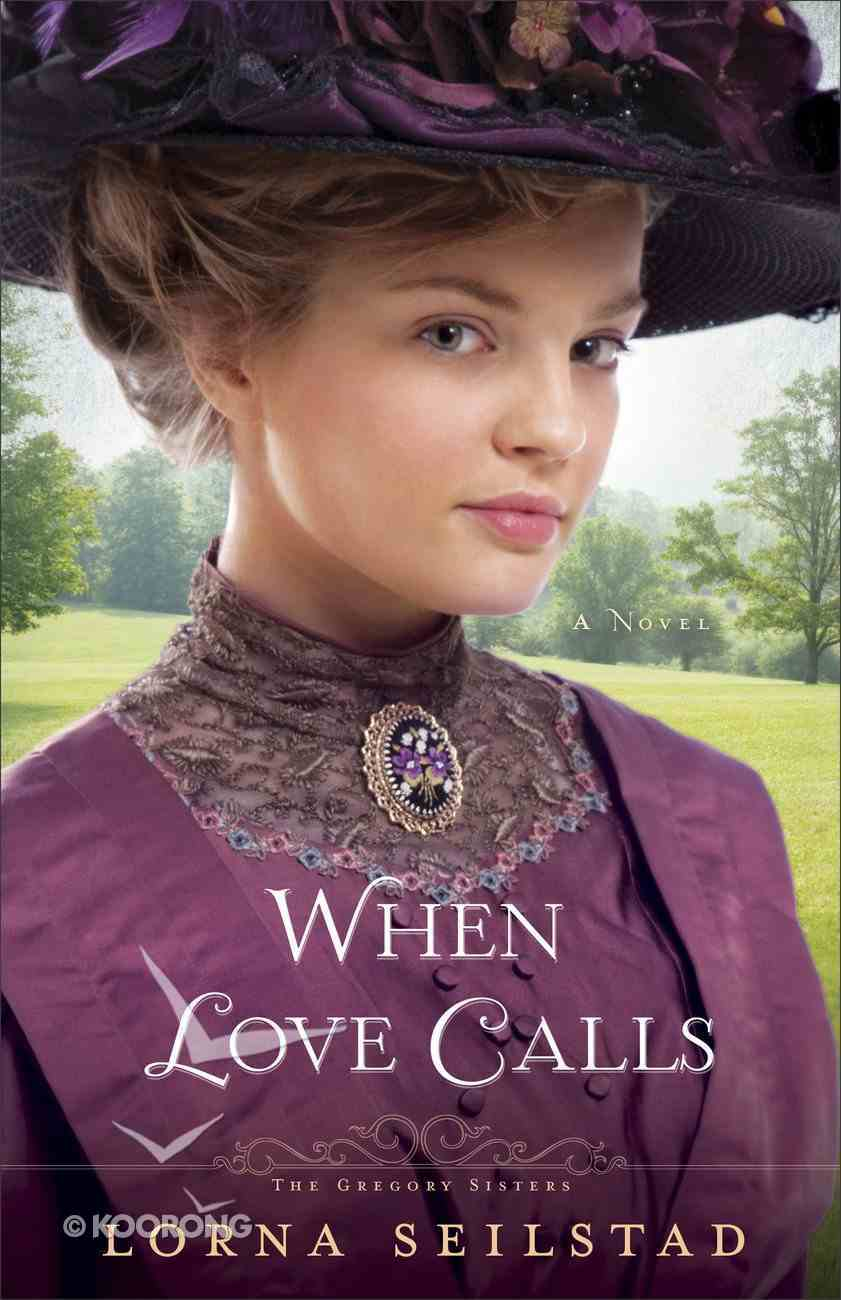 When Love Calls (#01 in The Gregory Sisters Series) eBook