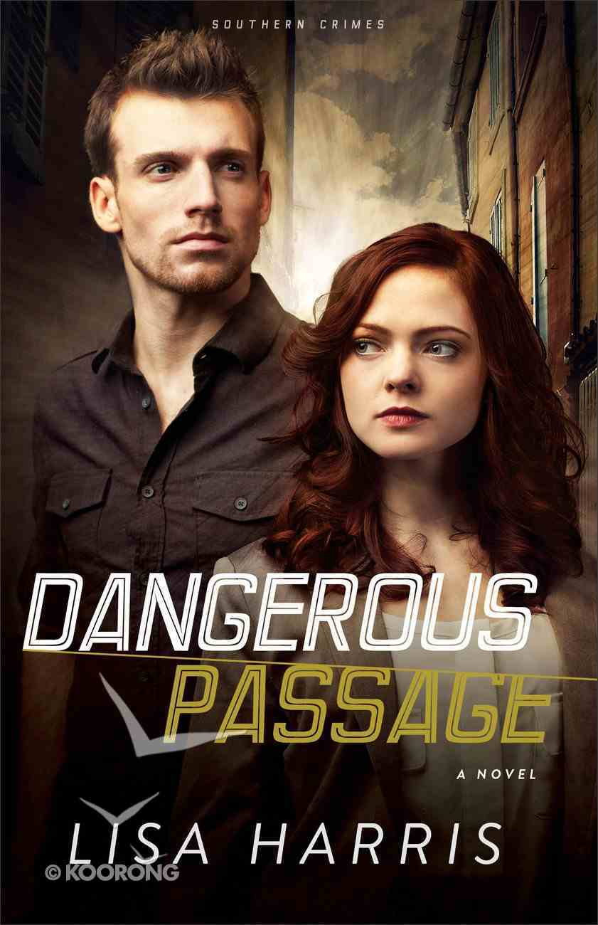 Dangerous Passage (#01 in Southern Crimes Series) eBook