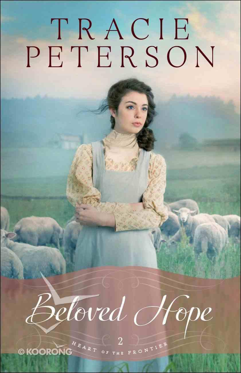 Beloved Hope (#02 in Heart Of The Frontier Series) eBook