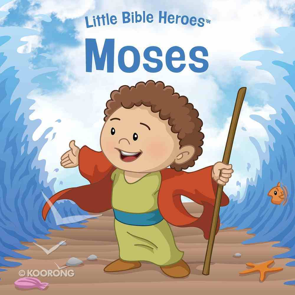 Moses (Little Bible Heroes Series) eBook