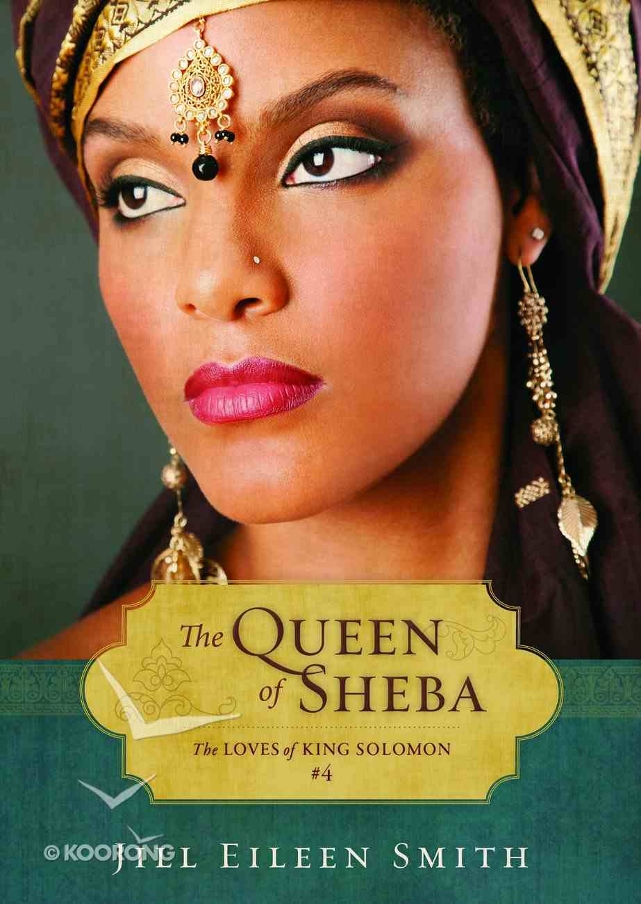 The Queen of Sheba (Ebook Shorts) (#04 in The Loves Of King Solomon Series) eBook