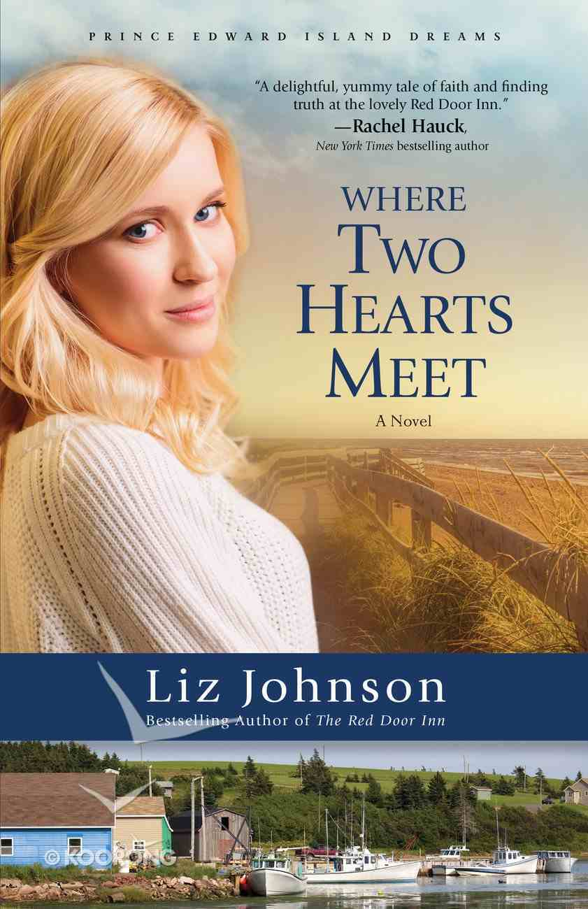 Where Two Hearts Meet (#02 in Prince Edward Island Dreams Series) eBook