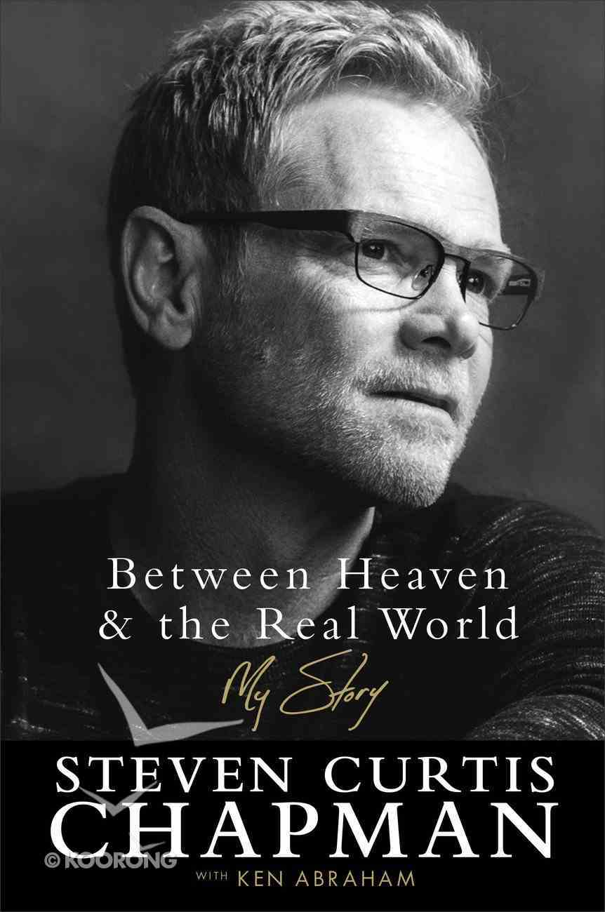 Between Heaven and the Real World: My Story eBook