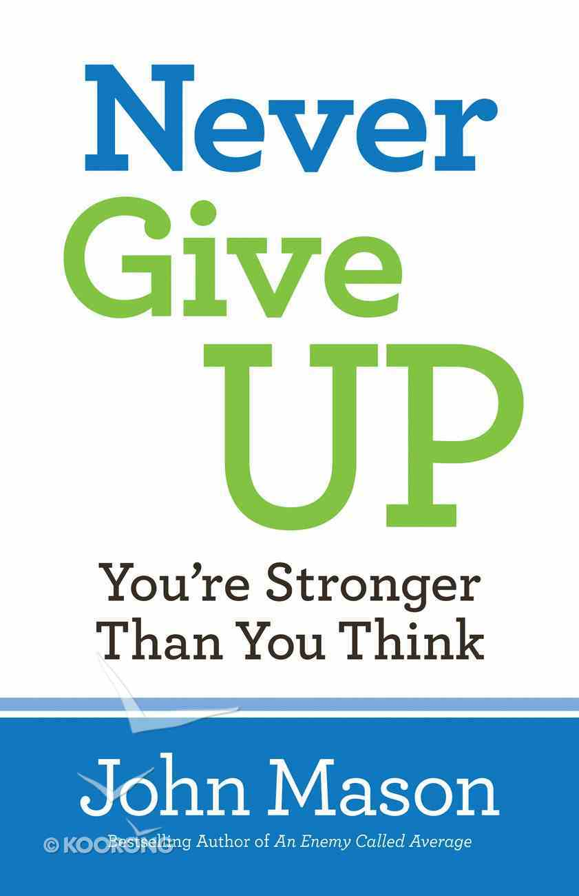 Never Give Up--You're Stronger Than You Think eBook