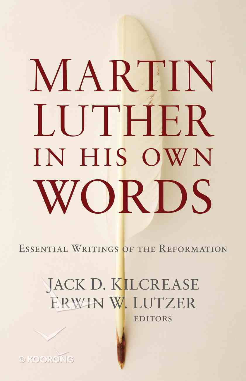 Martin Luther in His Own Words eBook