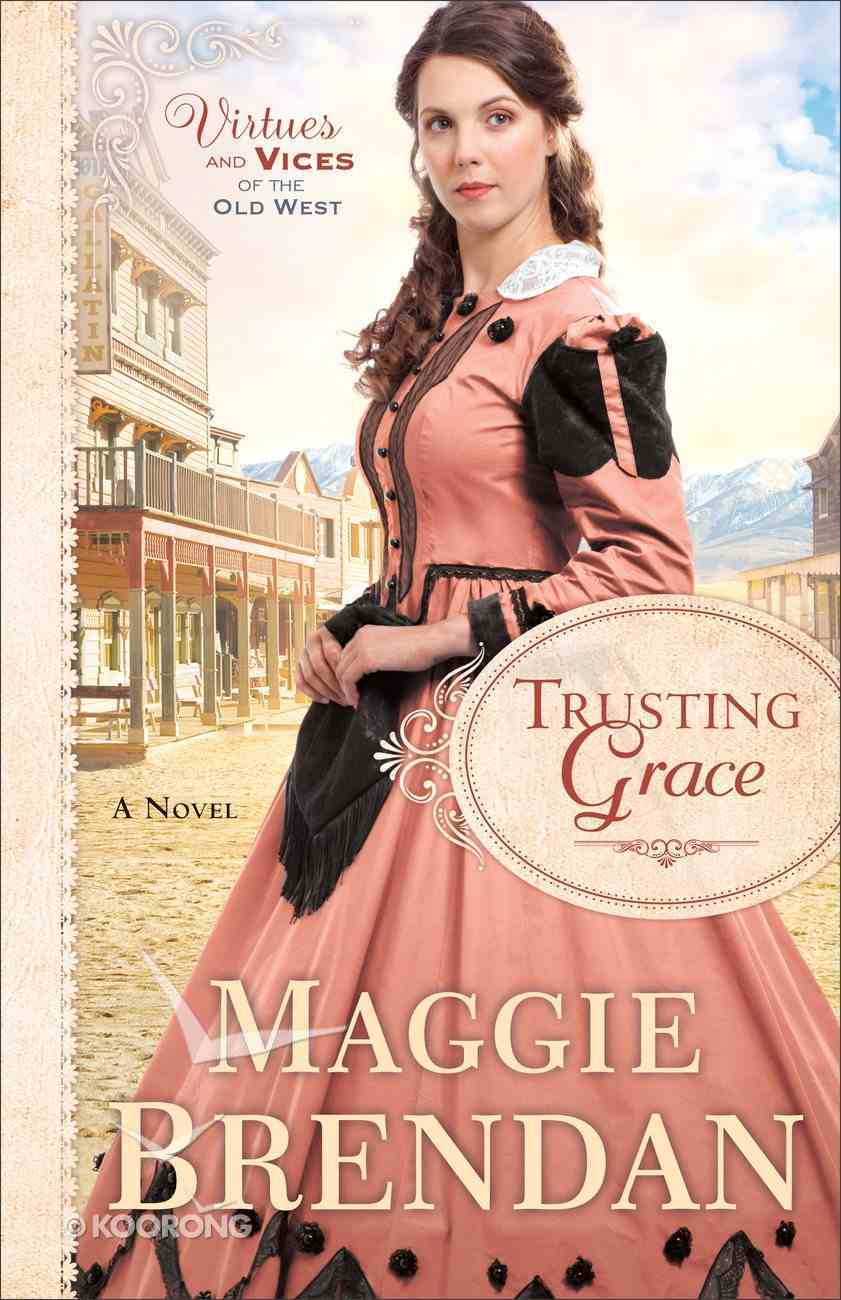 Trusting Grace (#03 in Virtues And Vices Of The Old West Series) eBook