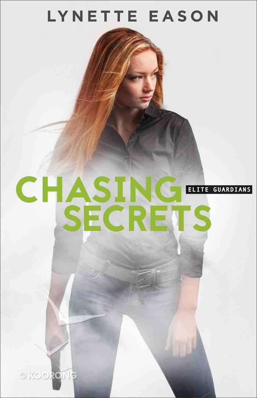 Chasing Secrets (#04 in Elite Guardians Series) eBook