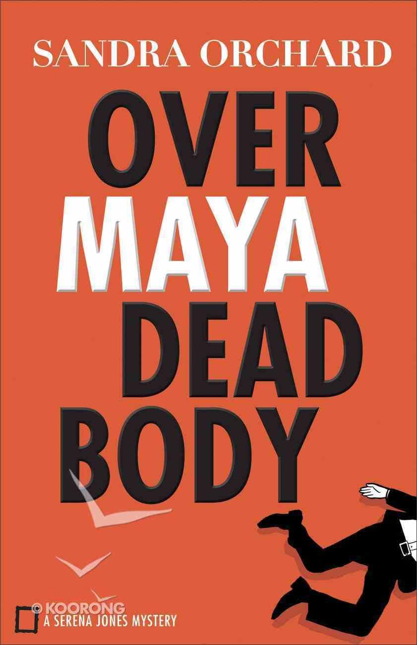 Over Maya Dead Body (#03 in Serena Jones Mystery Series) eBook