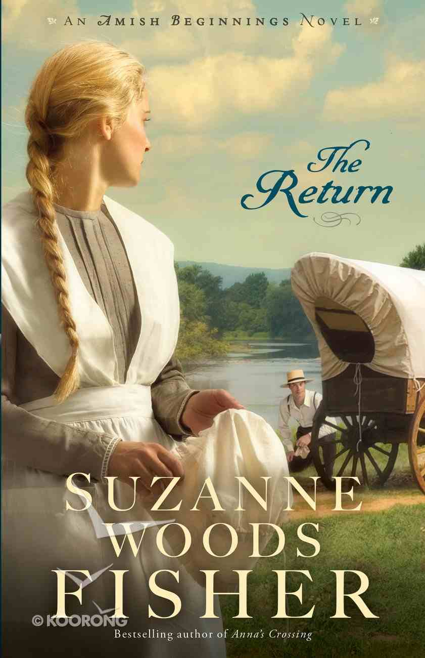 The Return (#03 in Amish Beginnings Novel Series) eBook