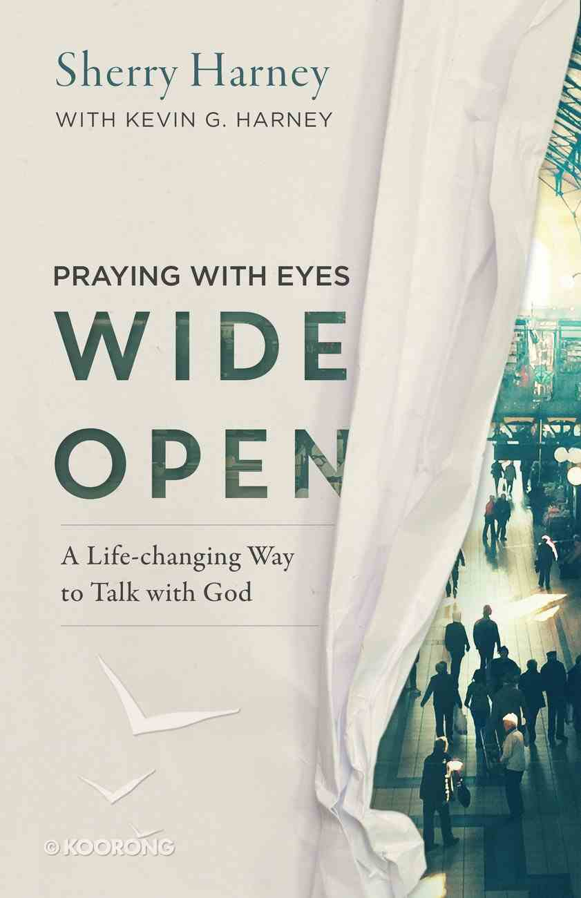 Praying With Eyes Wide Open eBook