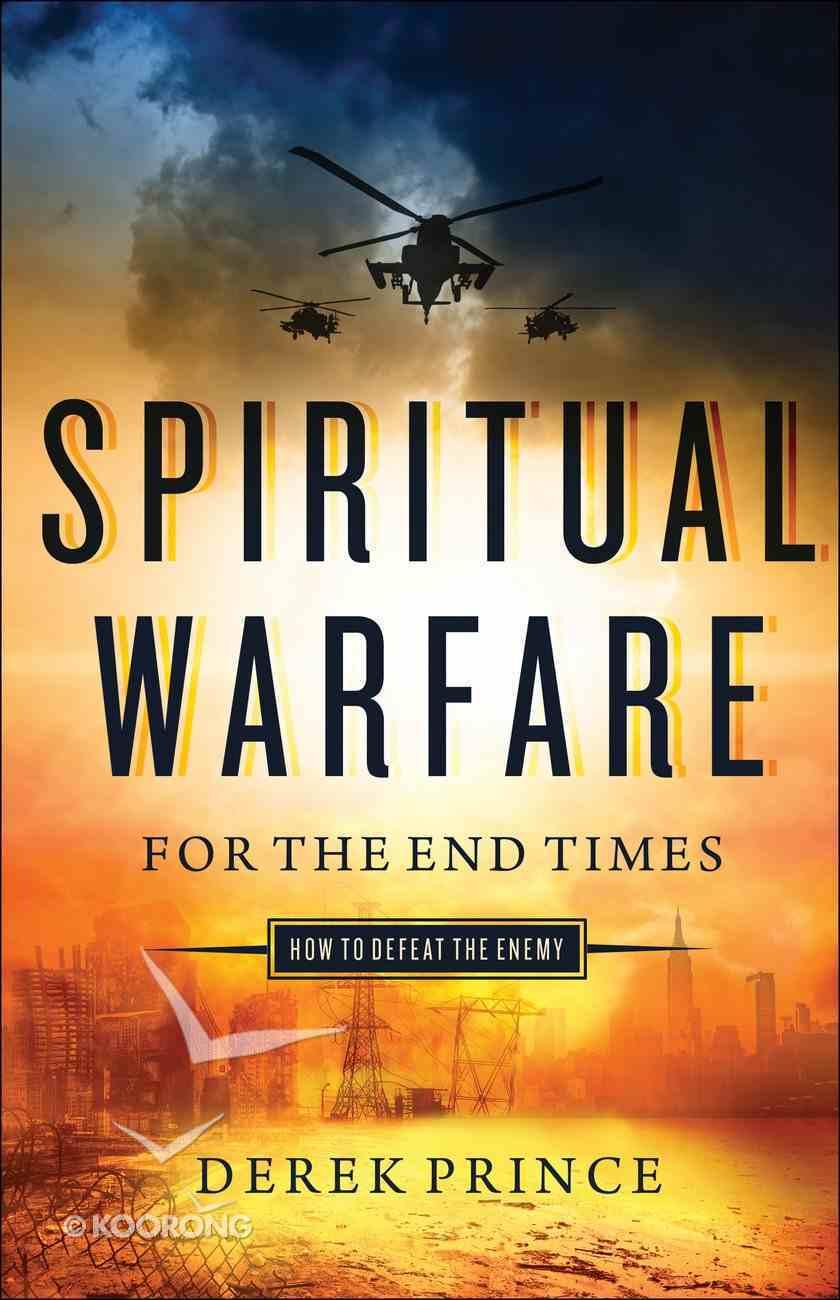 Spiritual Warfare For the End Times eBook