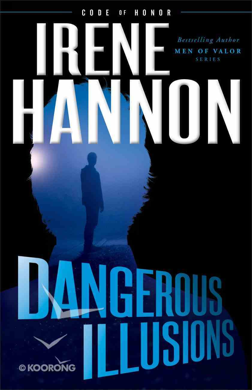 Dangerous Illusions (#01 in Code Of Honor Series) eBook