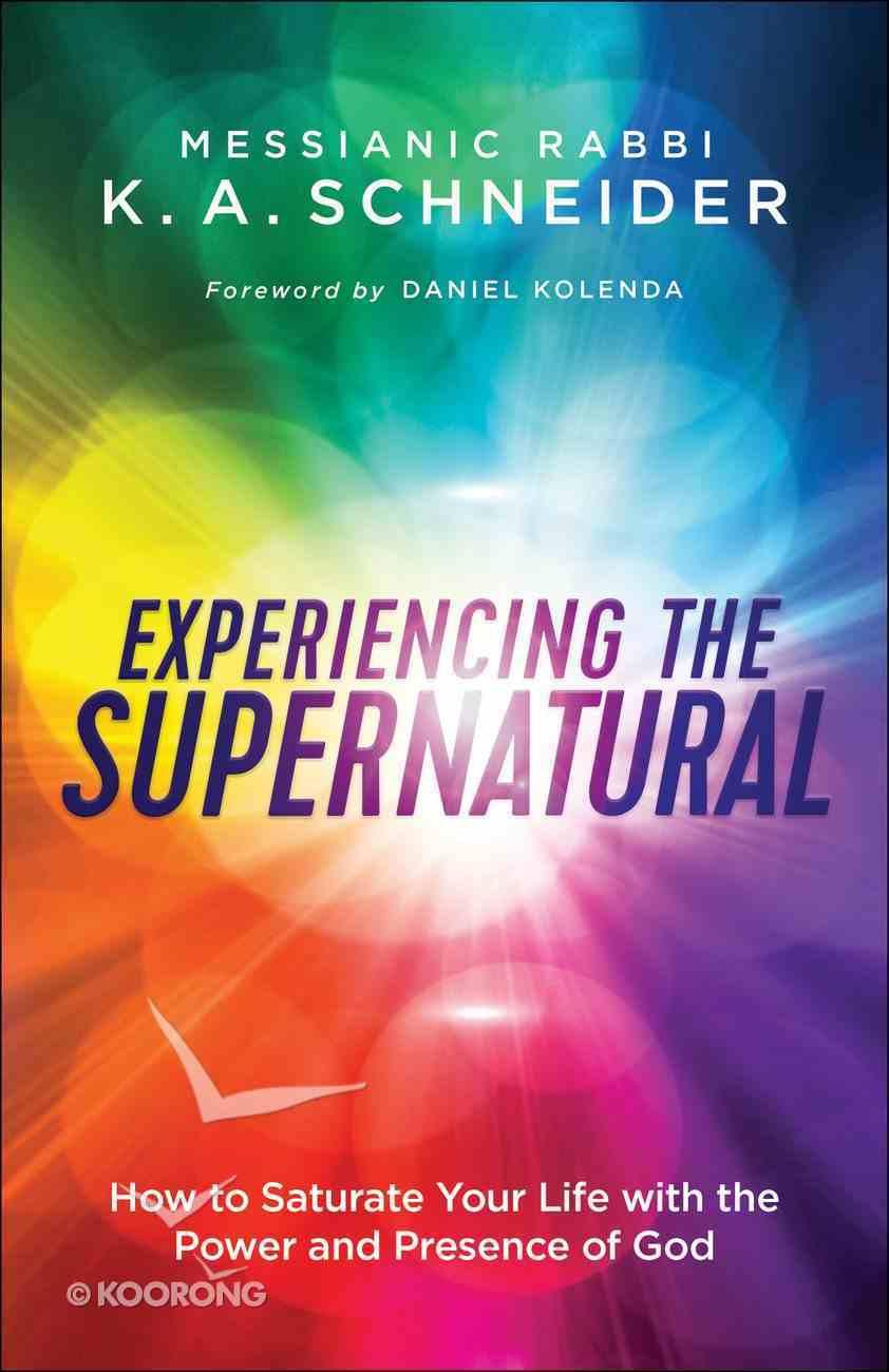 Experiencing the Supernatural eBook
