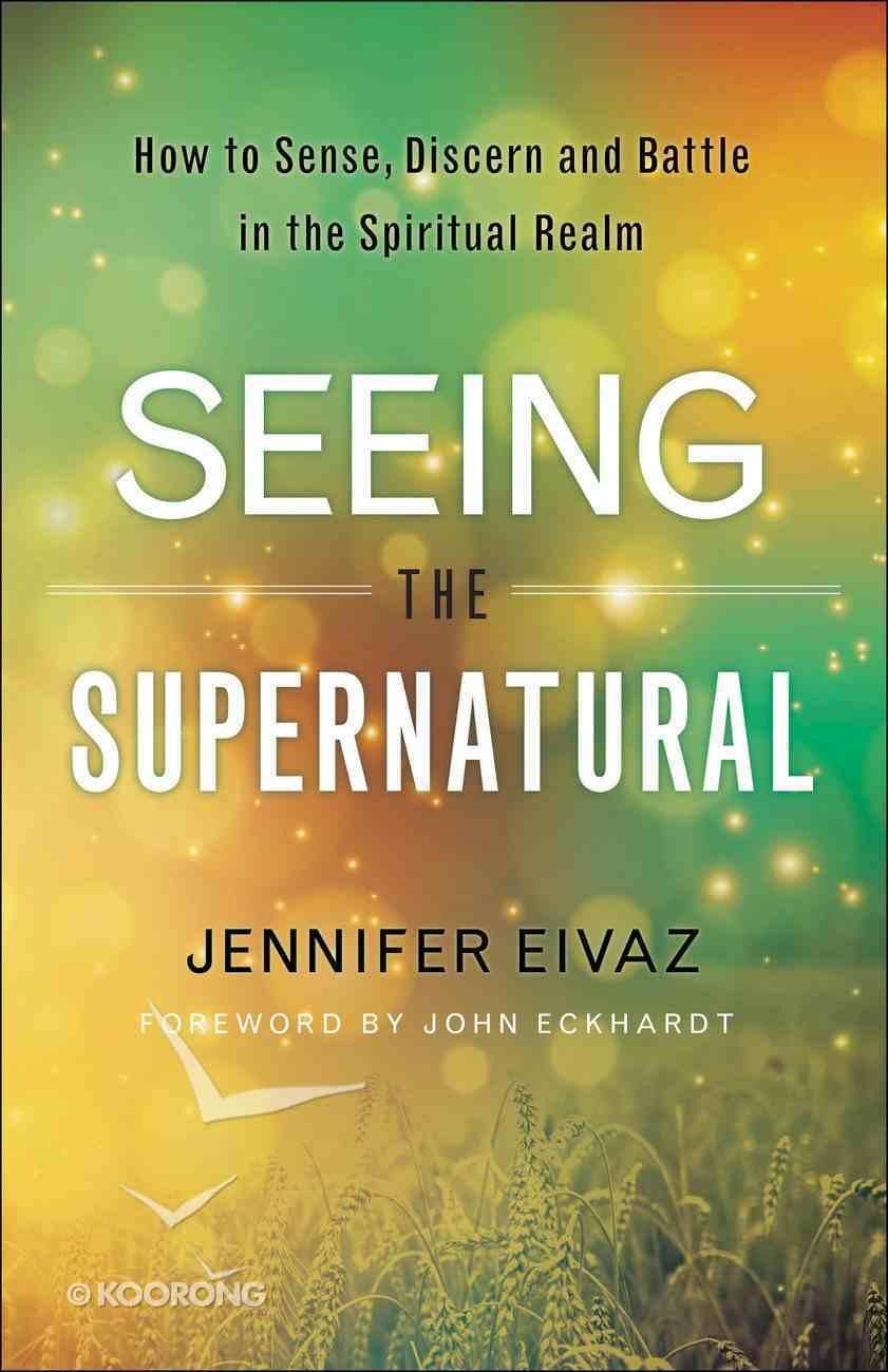 Seeing the Supernatural eBook