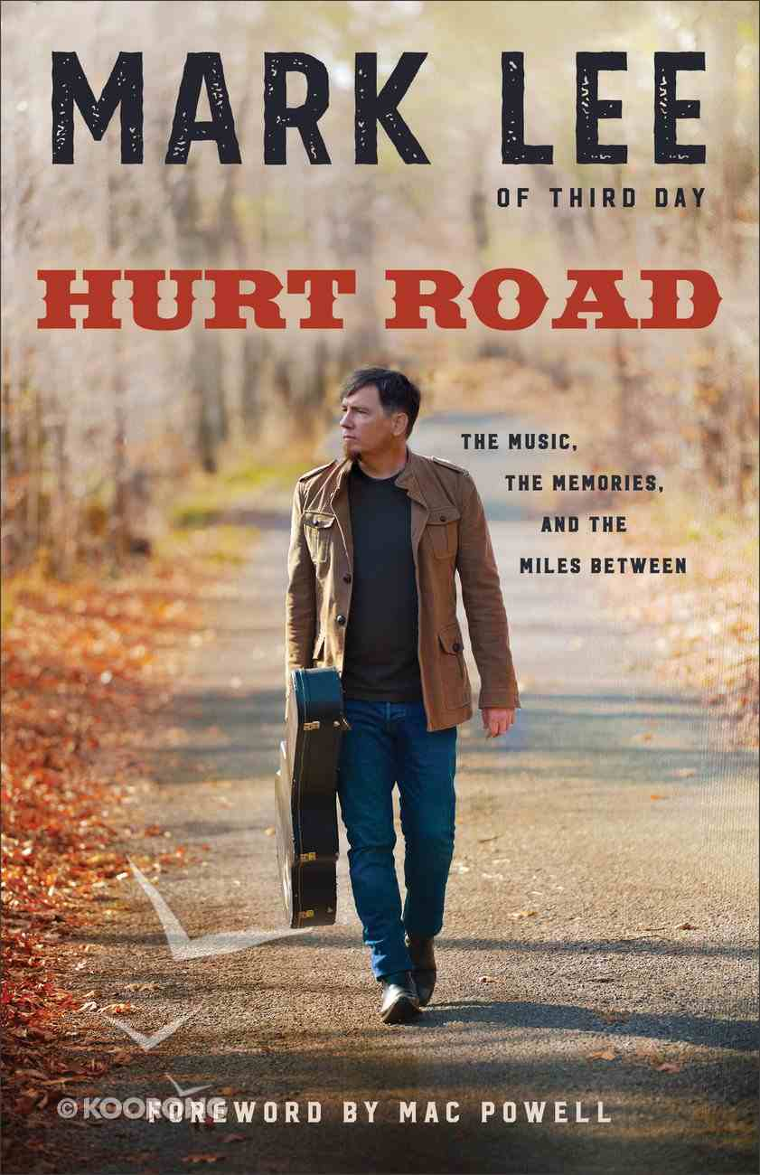 Hurt Road: The Music, the Memories, and the Miles Between eBook