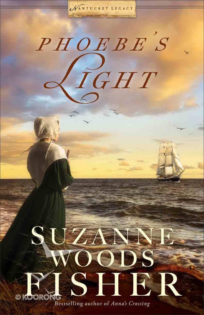 Phoebe's Light (#01 in Nantucket Legacy Series) eBook