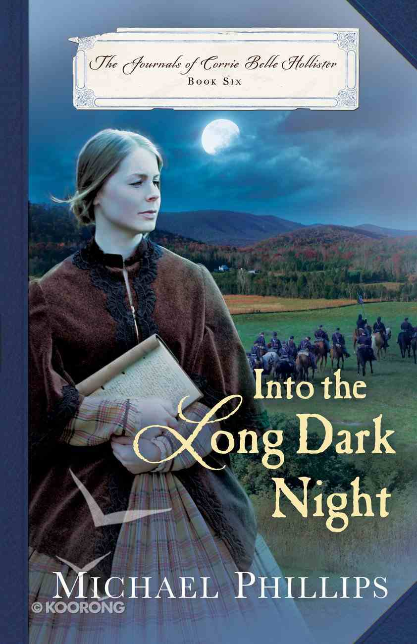 Into the Long Dark Night (#06 in The Journals Of Corrie Belle Hollister Series) eBook