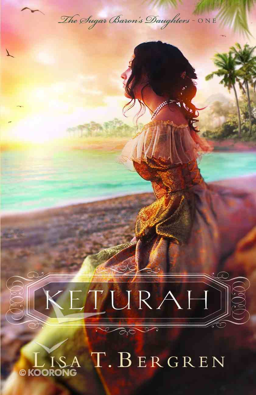 Keturah (#01 in Sugar Baron's Daughters Series) eBook
